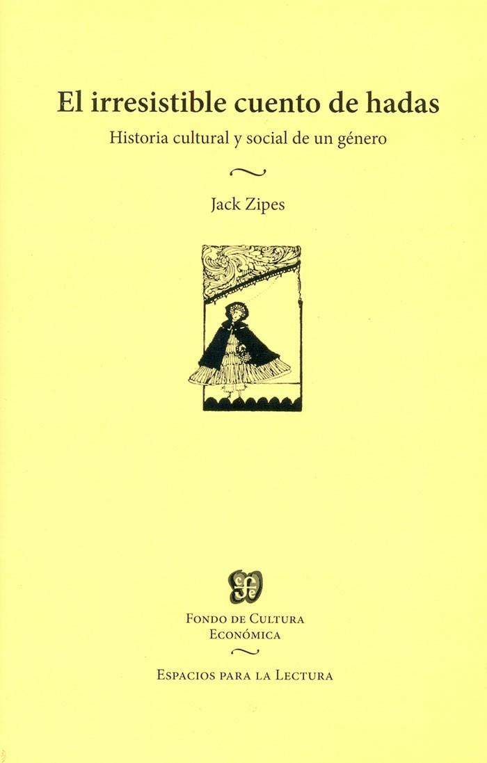 El irresistible cuento de hadas - Historia cultural y social de un género