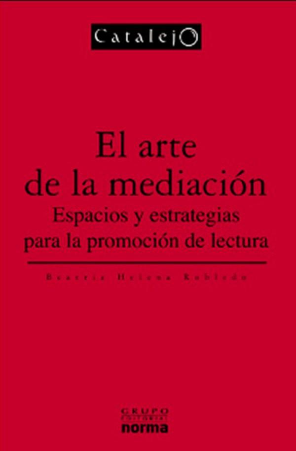 El arte de la mediación - Espacios y estrategias para la promoción de la lectura