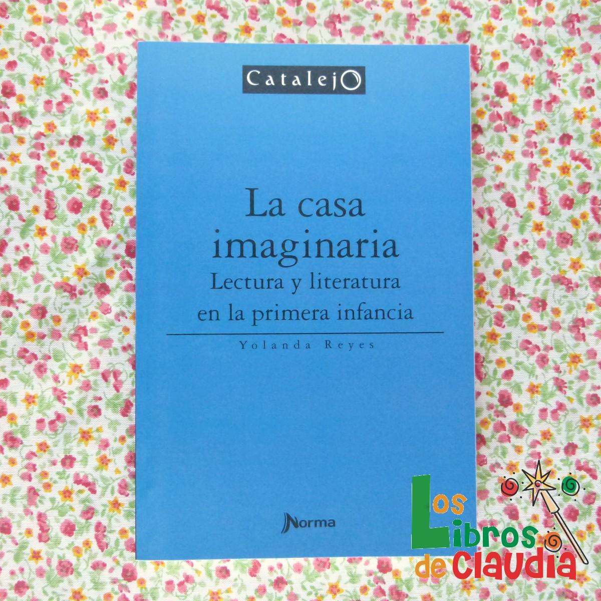 La casa imaginaria - Lectura y literatura para la primera infancia