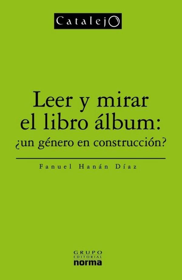Leer y mirar el libro álbum: ¿un género en construcción?