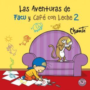 Las aventuras de Facu y Café con Leche 2 | Sudamericana