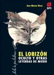 El lobizón oculto y otras leyendas de miedo | SM
