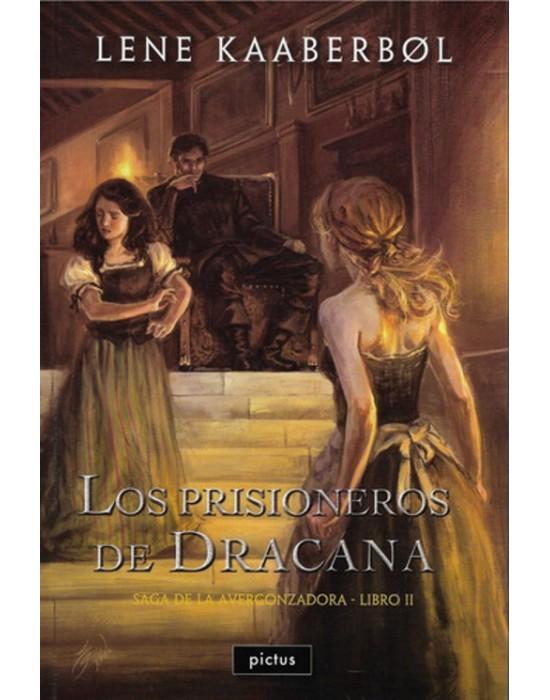 Los prisioneros de Dracana (Libro 2 de la Saga de la Avergonzadora)