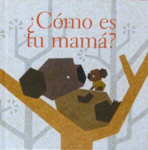 ¿Cómo es tu mamá? | Fondo de Cultura Económica