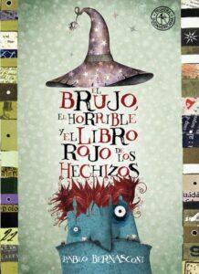El brujo, el horrible y el libro rojo de los hechizos | Sudamericana