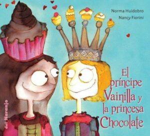 El príncipe Vainilla y la princesa Chocolate | Del Naranjo