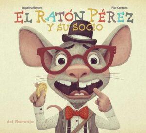 El ratón Pérez y su socio | Del Naranjo