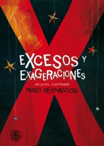 Excesos y exageraciones. Relatos ilustrados | Sudamericana