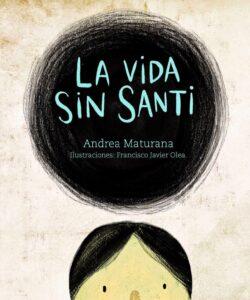 La vida sin Santi | Fondo de Cultura Económica