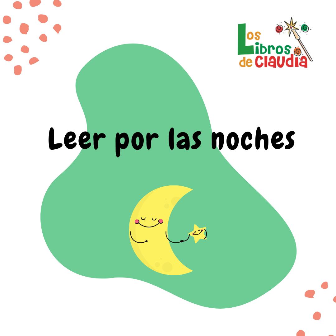 Leer por las noches   Los Libros de Claudia