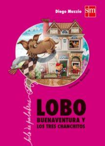 Lobo Buenaventura y los tres chanchitos | SM