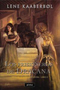 Los prisioneros de Dracana (Libro 2 de la Saga de la Avergonzadora) - Pictus
