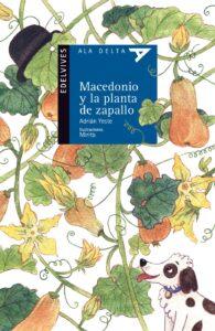 Macedonio y la planta de zapallo | Edelvives