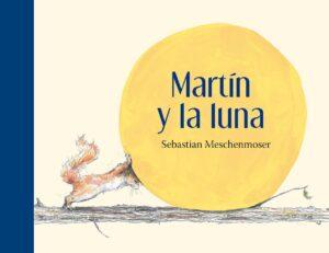 Martín y la Luna | Fondo de Cultura Económica