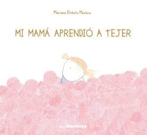 Mi mamá aprendió a tejer | Del Naranjo