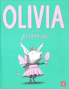 Olivia y las princesas | Fondo de Cultura Económica