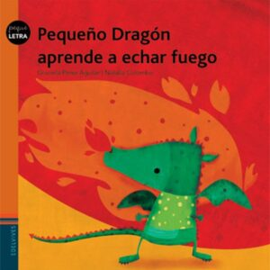 Pequeño dragón aprende a echar fuego   Edelvives
