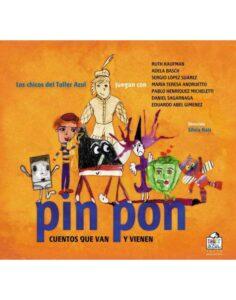 Pin Pon, cuentos que van y vienen | Calibroscopio