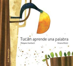 Tucán aprende una palabra - Del Naranjo